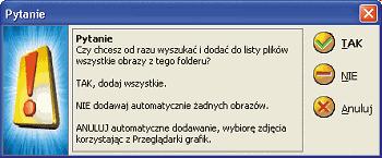 """Rys. 3. W tym oknie klikamy TAK, jeśli chcemy """"wrzucić"""" do galerii wszystkie obrazki z wybranego katalogu"""